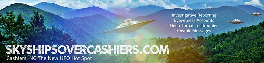 Sky Ships Over Cashiers - The Greater Cashiers Area may be the new UFO hot spot